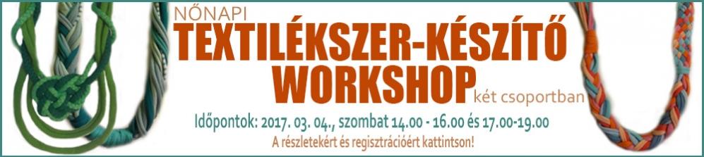 TEXTILÉKSZER-KÉSZÍTŐ WORKSHOP I.csoport